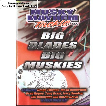 Musky Mayhem - Big Blades Big Muskies