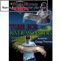TUBE JIGS for RIVER MONSTERS